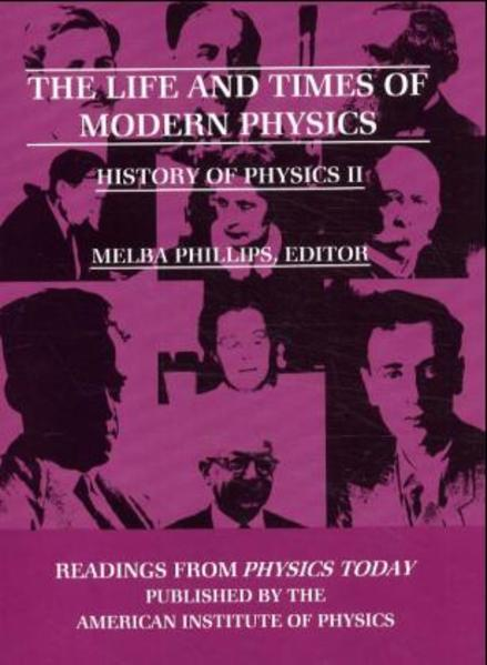 The Life and Times of Modern Physics: History of Physics II als Buch