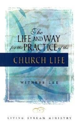The Life & Way for the Practice of the Church Life als Taschenbuch