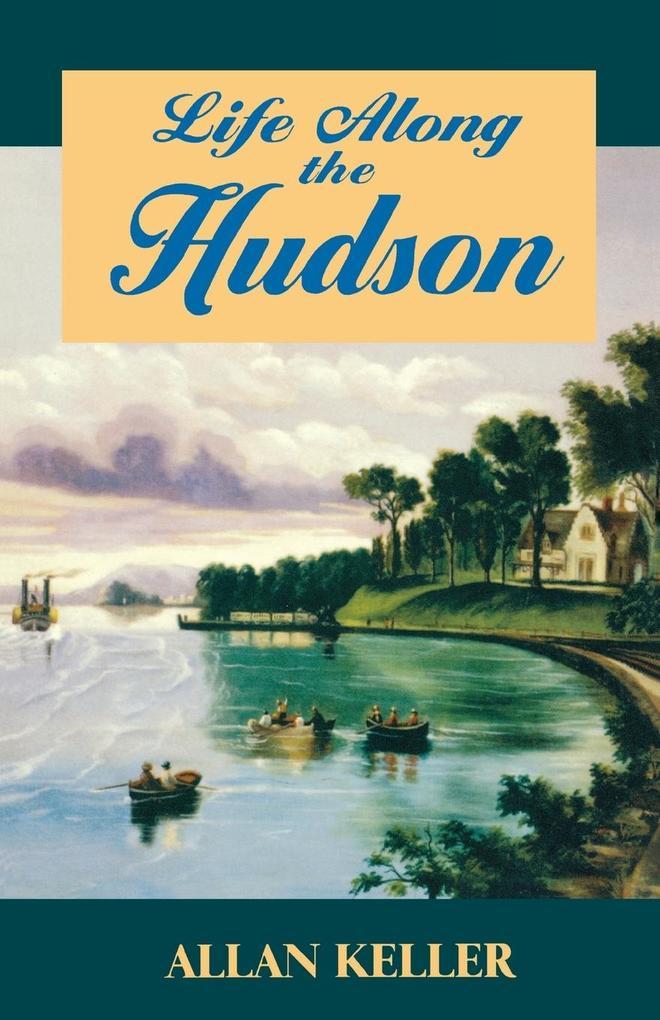Life Along the Hudson als Taschenbuch