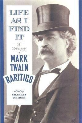 Life as I Find It: A Treasury of Mark Twain Rarities als Taschenbuch