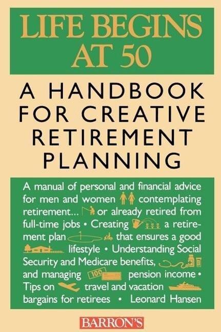 Life Begins at 50: A Handbook for Creative Retirement Planning als Taschenbuch