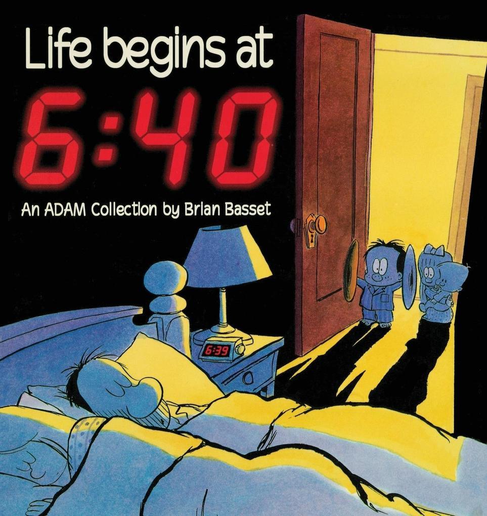 Life Begins at 6: 40 als Taschenbuch