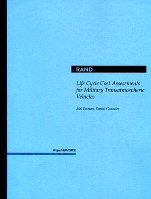 Life Cycle Cost Assessments for Military Transatmospheric Vehicles als Taschenbuch