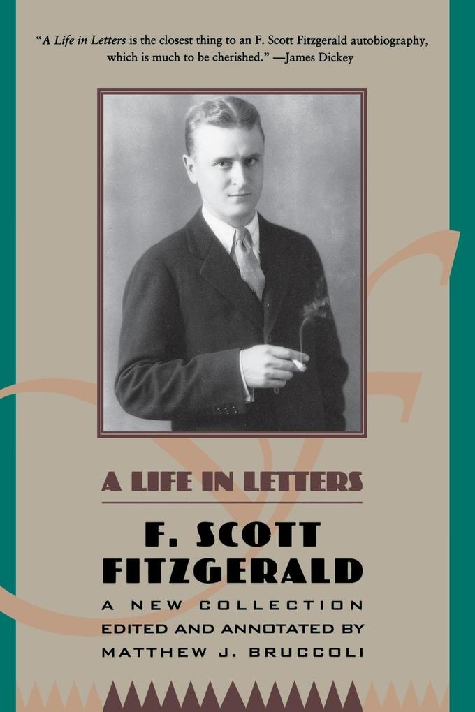 A Life in Letters: A New Collection Edited and Annotated by Matthew J. Bruccoli als Taschenbuch