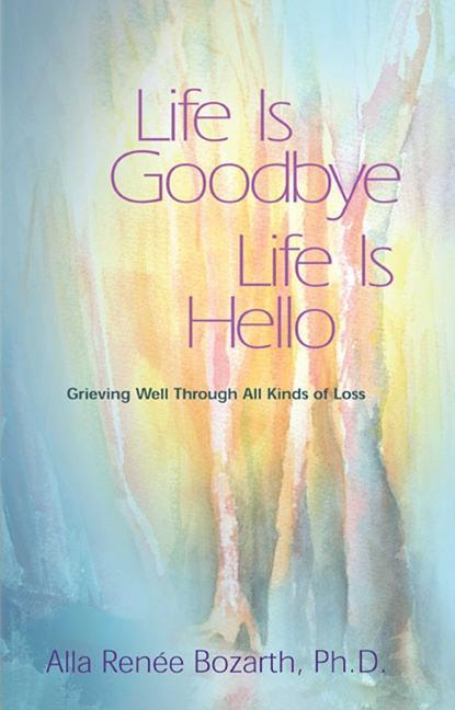 Life Is Goodbye Life Is Hello: Grieving Well Through All Kinds of Loss als Taschenbuch