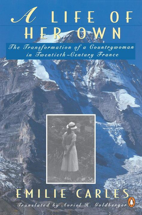 A Life of Her Own: The Transformation of a Countrywoman in 20th-Century France als Taschenbuch