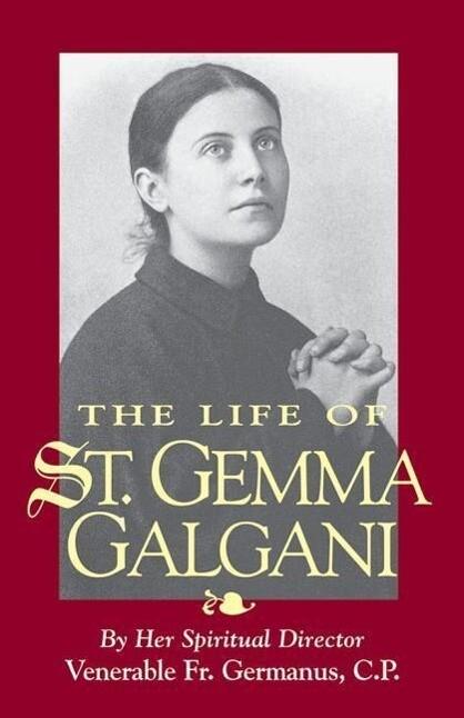 The Life of St. Gemma Galgani als Taschenbuch