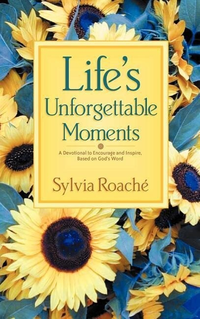 Life's Unforgettable Moments: A Devotional to Encourage and Inspire, Based on God's Word als Buch