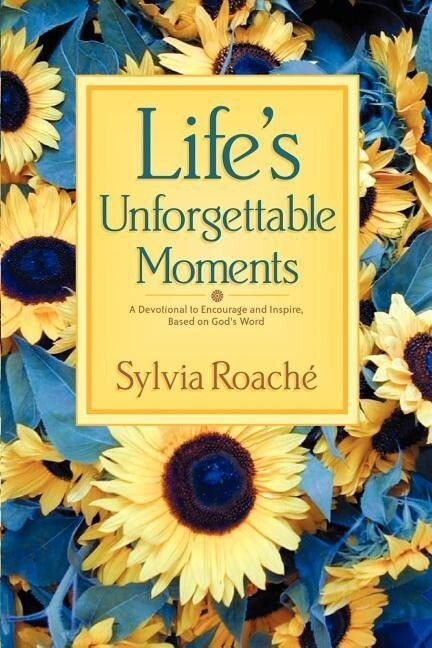 Life's Unforgettable Moments: A Devotional to Encourage and Inspire, Based on God's Word als Taschenbuch