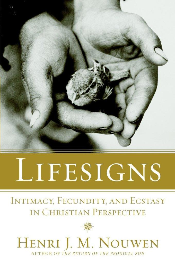 Lifesigns: Intimacy, Fecundity, and Ecstasy in Christian Perspective als Taschenbuch