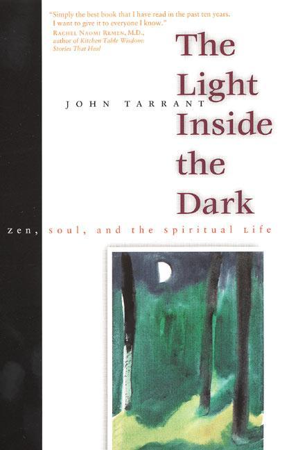 The Light Inside the Dark: Zen, Soul, and the Spiritual Life als Taschenbuch