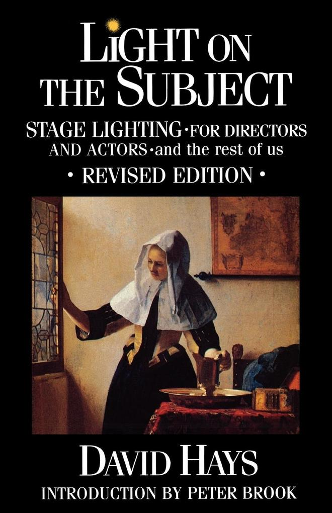 Light on the Subject: Stage Lighting for Directors and Actors - And the Rest of Us als Taschenbuch