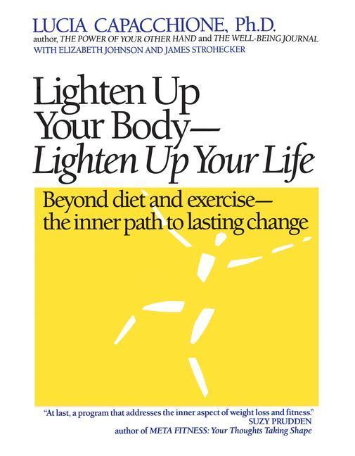 Lighten Up Your Body, Lighten Up Your Life als Taschenbuch
