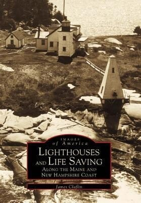 Lighthouses and Life Saving Along the Maine and New Hampshire Coast als Taschenbuch