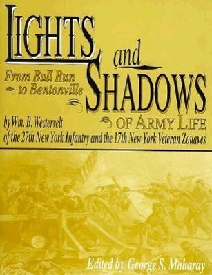 Lights and Shadows of Army Life: From Bull Run to Bentonville als Buch