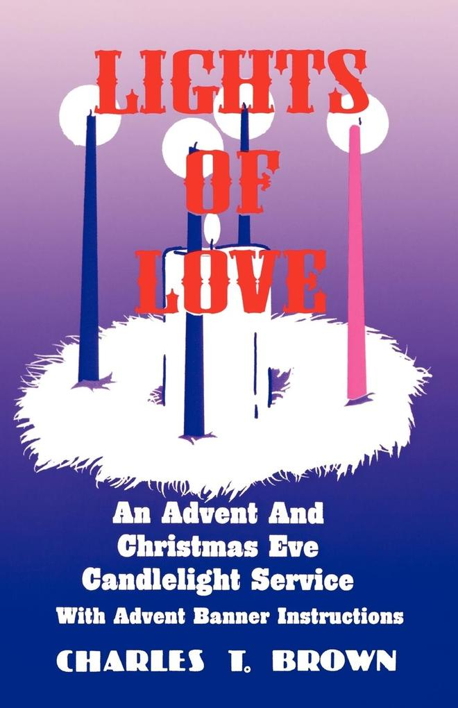 Lights of Love: An Advent and Christmas Eve Candlelight Service with Advent Banner Instructions als Taschenbuch