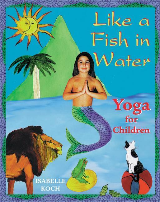 Like a Fish in Water: Yoga for Children als Taschenbuch
