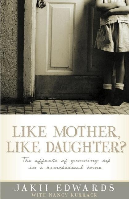 Like Mother, Like Daughter?: The Effects of Growing Up in a Homosexual Home als Taschenbuch