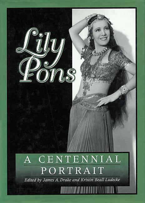 Lily Pons: A Centennial Portrait als Buch