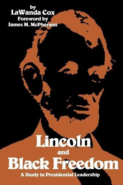 Lincoln and Black Freedom: A Study in Presidential Leadership als Taschenbuch