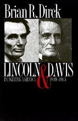Lincoln and Davis: Imagining America, 1809-1865 als Buch