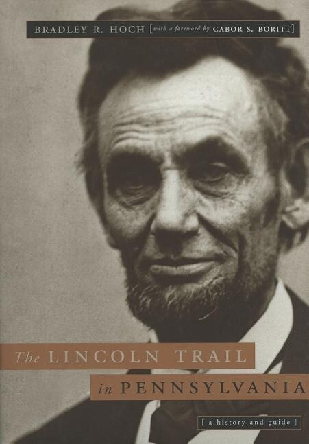 The Lincoln Trail in Pennsylvania: A History and Guide als Buch