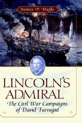 Lincoln's Admiral: The Civil War Campaigns of David Farragut als Buch