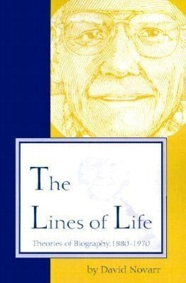 The Lines of Life: Theories of Biography, 1880-1970 als Taschenbuch