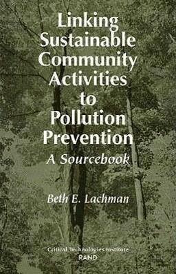 Linking Sustainable Community Activities to Pollution Prevention: A Sourcebook als Taschenbuch