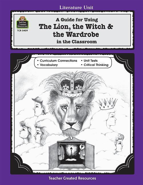 A Guide for Using the Lion, the Witch & the Wardrobe in the Classroom als Taschenbuch