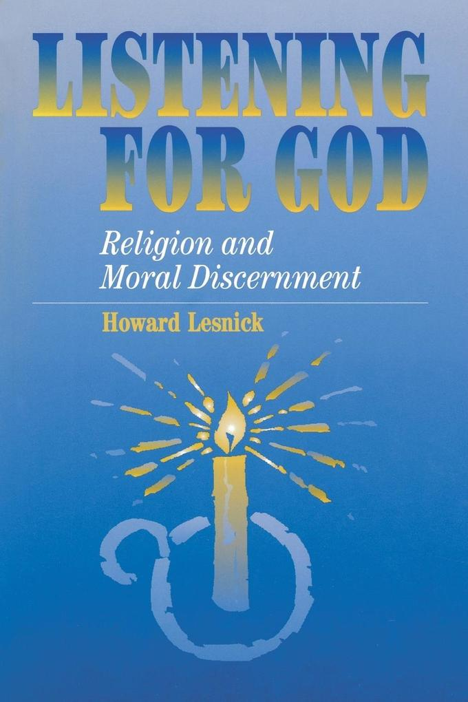 Listening for God: Religion and Moral Discernment als Taschenbuch