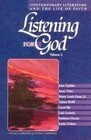 Listening for God: Contemporary Literature and the Life of Faith