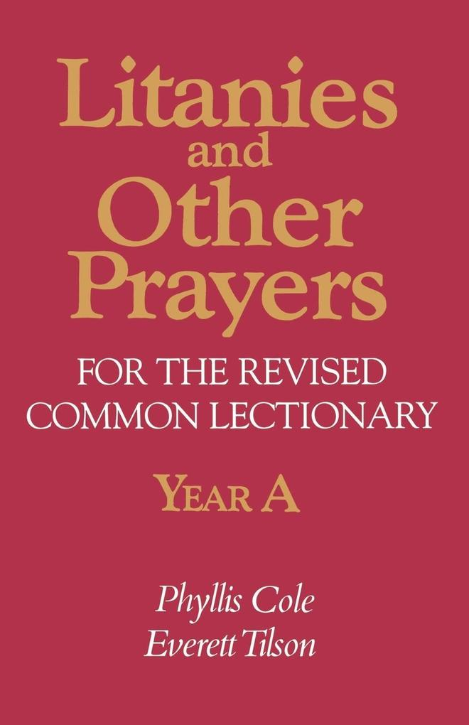 Litanies and Other Prayers for the Revised Common Lectionary Year a als Taschenbuch