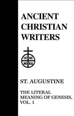 St. Augustine: The Literal Meaning of Genesis als Buch