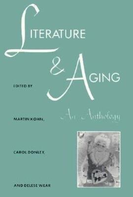 Literature and Aging: An Anthology als Taschenbuch