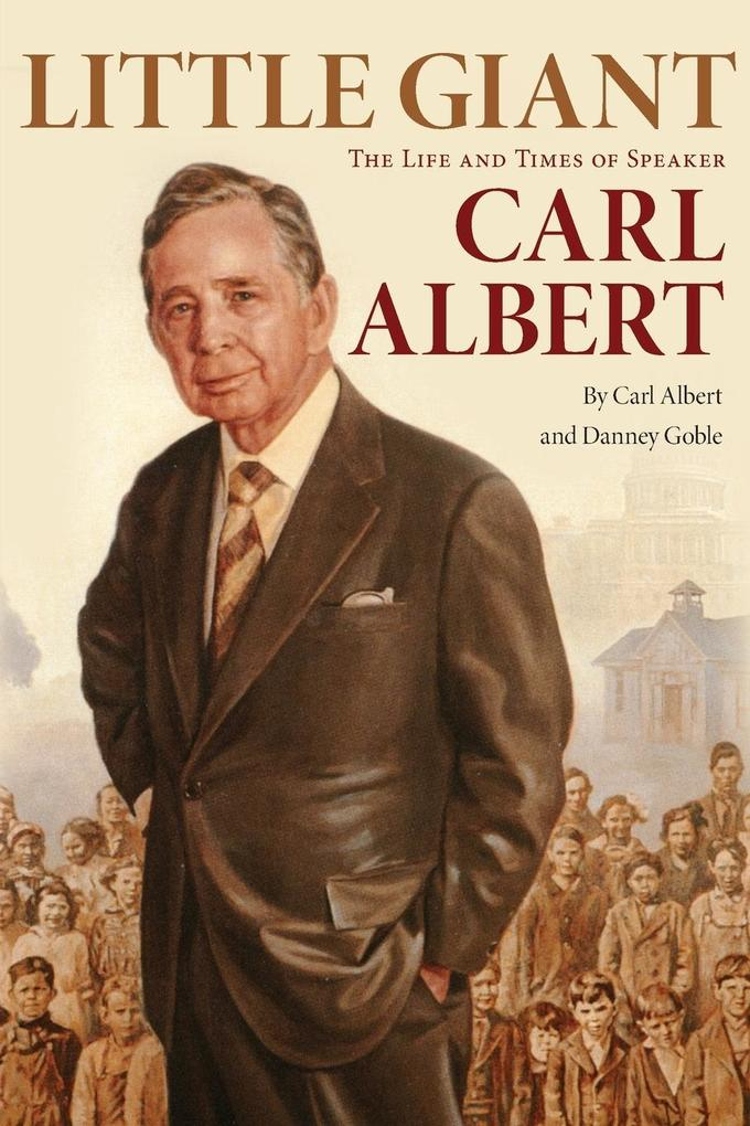 Little Giant: The Life and Times of Speaker Carl Albert als Taschenbuch