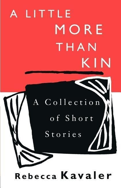 A Little More Than Kin: A Collection of Short Stories als Taschenbuch
