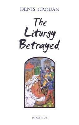 The Liturgy Betrayed als Taschenbuch