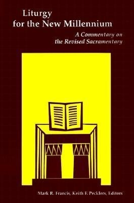 Liturgy for the New Millennium: A Commentary on the Revised Sacramentary als Taschenbuch