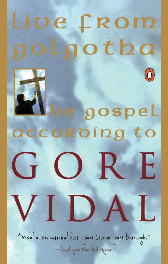 Live from Golgotha: The Gospel According to Gore Vidal als Taschenbuch
