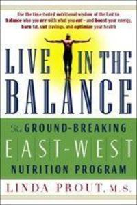 Live in the Balance: The Ground-Breaking East-West Nutrition Program als Taschenbuch
