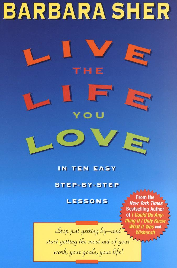 Live the Life You Love: In Ten Easy Step-By Step Lessons als Taschenbuch