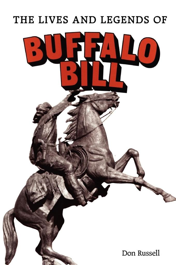 The Lives and Legends of Buffalo Bill als Buch