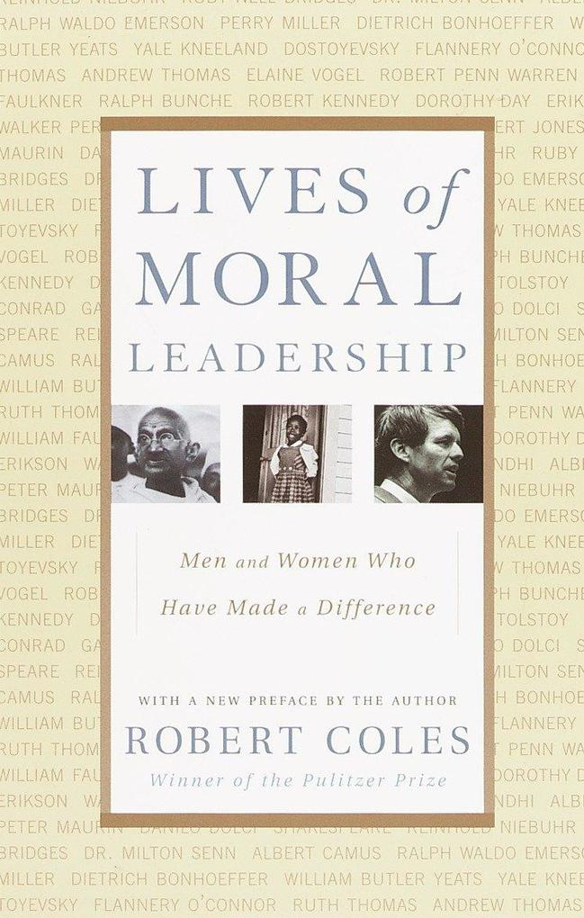 Lives of Moral Leadership: Men and Women Who Have Made a Difference als Taschenbuch