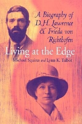 Living at the Edge: Biography of D H Lawrence & Frieda Von Richthofen als Buch