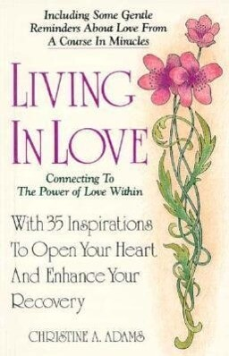 Living in Love: Connecting to the Power of Love Within als Taschenbuch