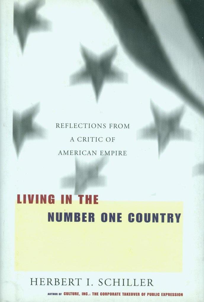 Living in the Number One Country: Reflections from a Critic of American Empire als Buch