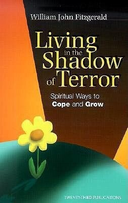 Living in the Shadow of Terror: Spiritual Ways to Cope and Grow als Taschenbuch