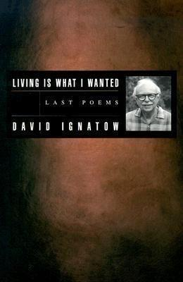 Living Is What I Wanted: Last Poems als Taschenbuch