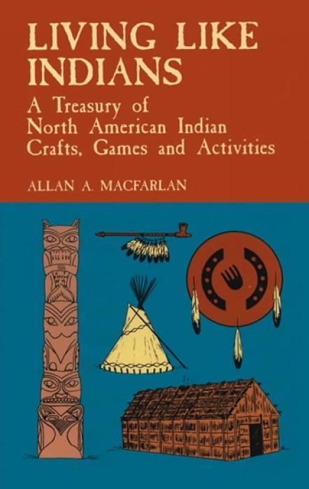 Living Like Indians: A Treasury of North American Indian Crafts, Games and Activities als Taschenbuch